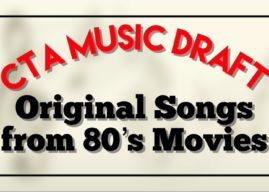 "Music Ate My Brain – CTA Music Draft: ""Original Songs from 80's Movies"""